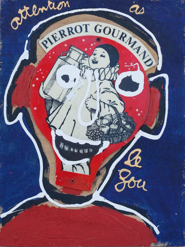 Attention à Pierrot gourmand le fou - acrylique et collage sur bois - 40 x 30 - 1995
